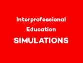 Interprofessional Education Simulations