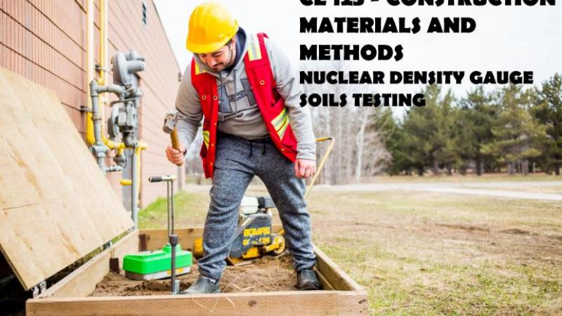 CE125 - Construction Materials and Methods - Nuclear Density Gauge